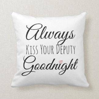Always Kiss Your Deputy Goodnight Throw Pillow