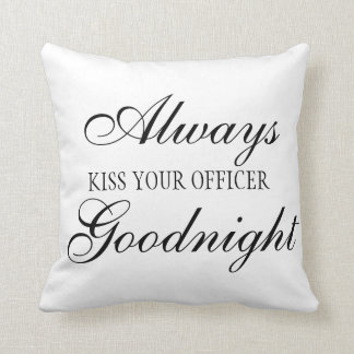Always Kiss Your Officer Goodnight square pillow