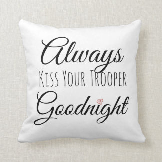 Always Kiss Your Trooper Goodnight Pillow