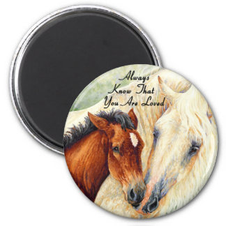 Always Know That You Are Loved - Mare & Foal 2 Inch Round Magnet