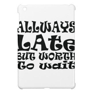 Always late iPad mini case