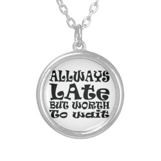 Always late silver plated necklace
