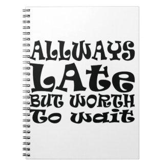 Always late spiral notebook