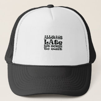 Always late trucker hat