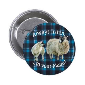 Always listen to your Maaa! 2 Inch Round Button