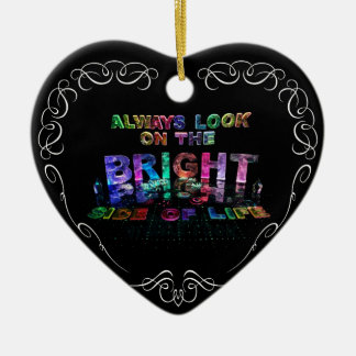 Always Look on the Bright Side of Life Ceramic Heart Ornament