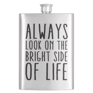 Always look on the bright side of life hip flask