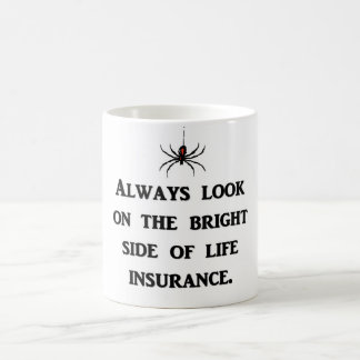 always-look-on-the-bright-side-of-life-insurance classic white coffee mug