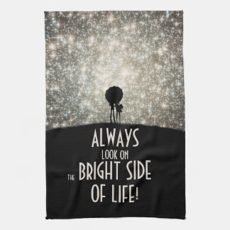 Always look on the bright side of life! kitchen towel