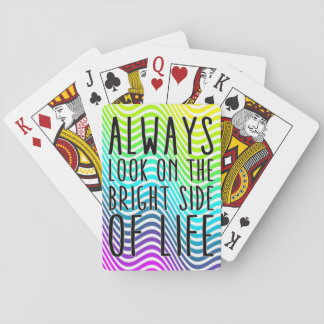 Always look on the bright side of life playing cards