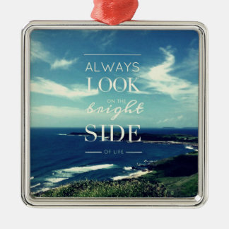 Always Look on the Bright Side of Life / Seascape Silver-Colored Square Ornament