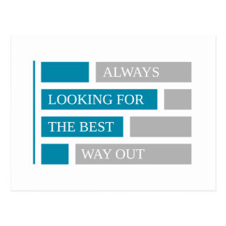 always looking for the best way out postcard