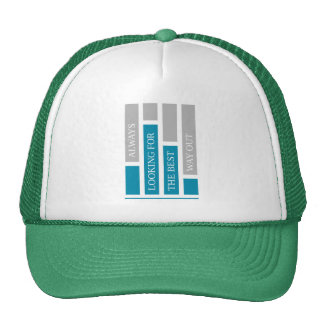 always looking for the best way out trucker hat