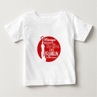 Always Merry and Bright in Franklin, TN Baby T-Shirt