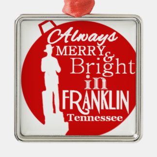 Always Merry and Bright in Franklin, TN Metal Ornament