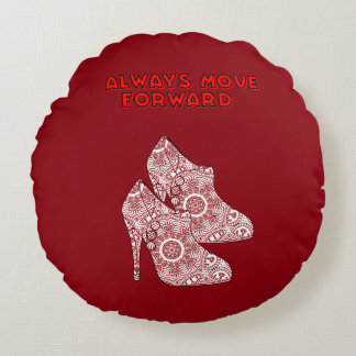 Always Move Forward Round Pillow