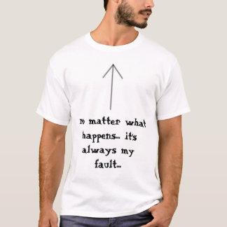 Always My Fault T-Shirt