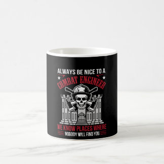 Always Nice Combat Engineer Nobody Find You Coffee Mug