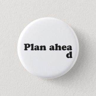 Always Plan Ahead 1 Inch Round Button