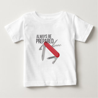 Always Prepared Baby T-Shirt