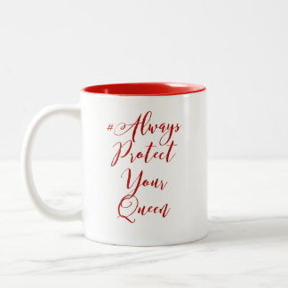 Always Protect Your Queen Coffee Mug