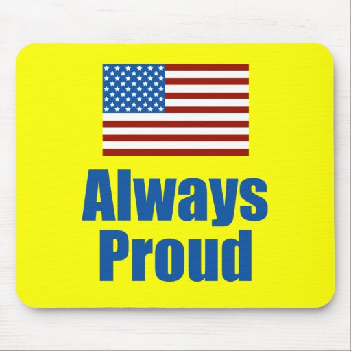 Always Proud of America Mouse Pad