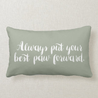 Always Put Your Best Paw Forward - Pillow