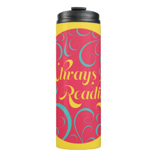 Always Reading Bright Pink Blue Yellow Swirls Thermal Tumbler