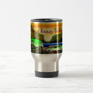 """""""Always Ready To Roll"""" Travel Mug"""