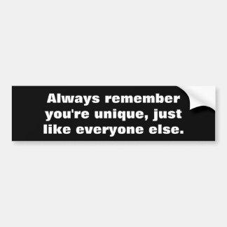 Always remember you're unique bumper sticker