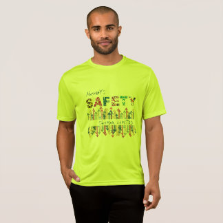 Always Safety Man T-Shirt