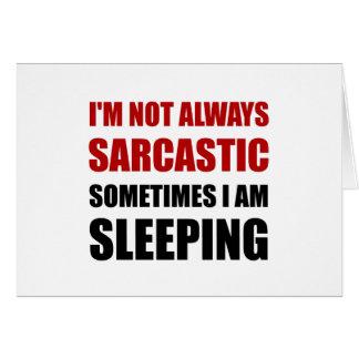 Always Sarcastic Sleeping Card