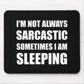 Always Sarcastic Sleeping Mouse Pad