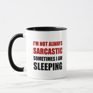 Always Sarcastic Sleeping Mug