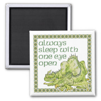 Always Sleep with One Eye Open Magnet