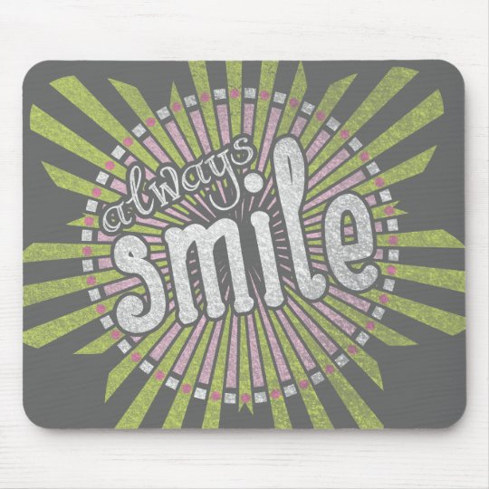 Always Smile Mouse Pad