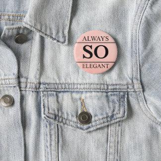 Always so elegant 2 inch round button