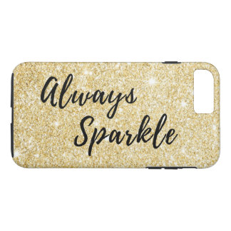 Always Sparkle Motivational Quote in Gold iPhone 8 Plus/7 Plus Case