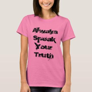 Always Speak Your Truth T-Shirt