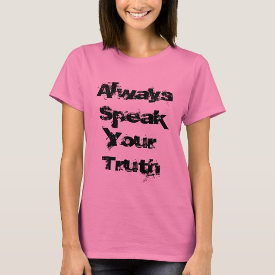 Always Speak Your Truth T-Shirt