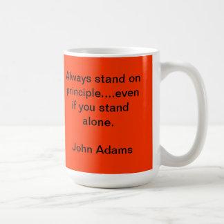 """Always stand on principle....even if you stand al Coffee Mug"