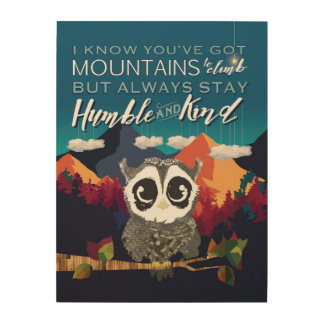 Always Stay Humble and Kind, Owl and Mountain Art