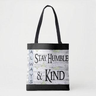 Always Stay Humble & Kind Tote Bag