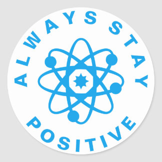 Always Stay Positive Classic Round Sticker