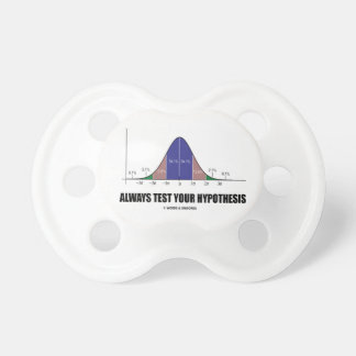 Always Test Your Hypothesis (Bell Curve Humor) Pacifiers