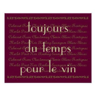 """Always time for some wine"" French words Quote Poster"