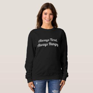 Always Tired. Always Hungry. Sweatshirt