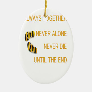 Always Together Never alone Never Die Until TheEnd Ceramic Oval Ornament