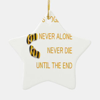 Always Together Never alone Never Die Until TheEnd Ceramic Star Ornament