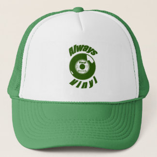 Always Vinyl- Green Trucker Hat